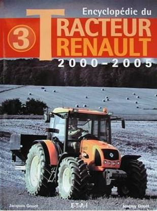 Immagine di ENCYCLOPEDIE DU TRACTEUR RENAULT 2000-2005 VOL. 3