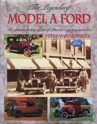 Immagine di THE LEGENDARY MODEL A FORD THE ULTIMATE HISTORY OF ONE'S AMERICA'S GREAT AUTOMOBILES