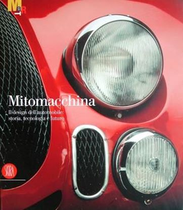 Picture of MITOMACCHINA - IL DESIGN DELL'AUTOMOBILE: STORIA, TECNOLOGIA E FUTURO