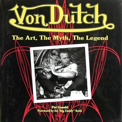 Immagine di VON DUTCH THE ART,THE MYTH,THE LEGEND
