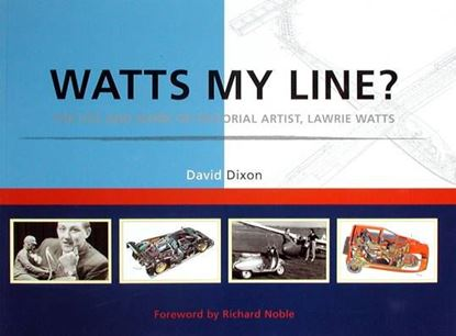 Picture of WATTS MY LINE? THE LIFE AND WORK OF EDITORIAL ARTIST, LAWRIE WATTS