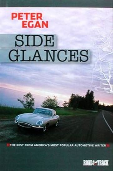 Picture of SIDE GLANCES 2002-2006: The Best from America's most Popular Automotive Writer