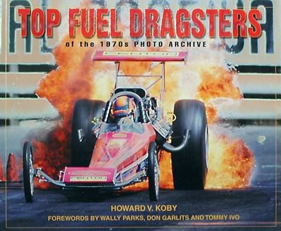 Immagine di TOP FUEL DRAGSTER OF THE 1970s PHOTO ARCHIVE