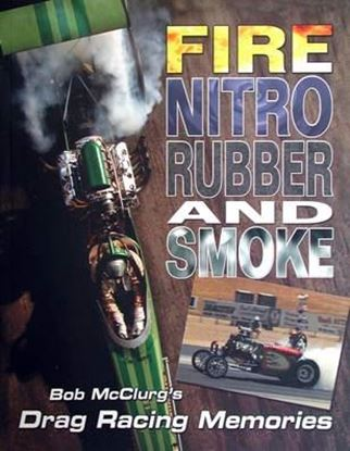 Picture of FIRE NITRO RUBBER AND SMOKE: DRAG RACING MEMORIES