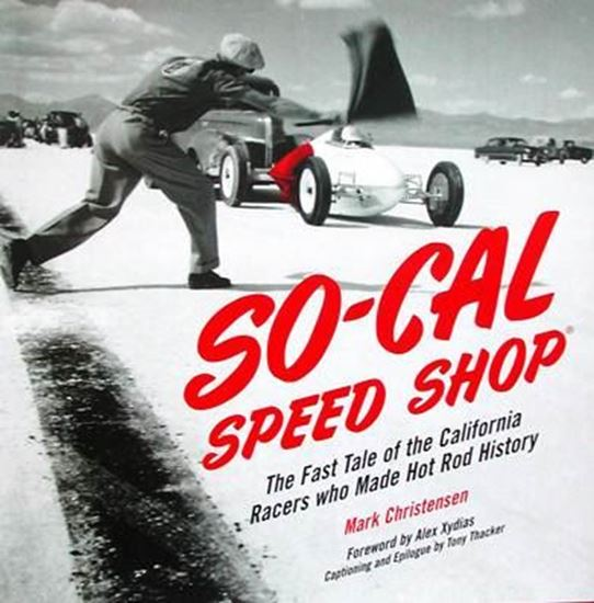Immagine di SO-CAL SPEED SHOP The Fast Tale of the California Racers Who Made Hot Rod History
