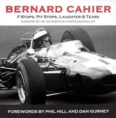 Picture of BERNARD CAHIER: F-STOPS, PIT STOPS, LAUGHTER & TEARS - MEMOIRS OF AN AUTOMOTIVE PHOTOJOURNALIST