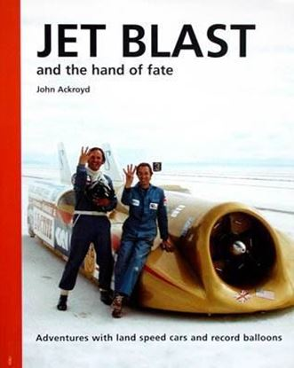 Picture of JET BLAST AND THE HAND OF FATE: ADVENTURES WITH LAND SPEED CARS AND RECORD BALLOONS