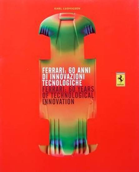Immagine di FERRARI 60 ANNI DI INNOVAZIONI TECNOLOGICHE/60 YEARS OF TECHNOLOGICAL INNOVATION