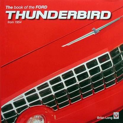 Immagine di THE BOOK OF THE FORD THUNDERBIRD FROM 1954