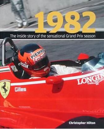 Immagine di 1982 THE INSIDE STORY OF THE SENSATIONAL GRAND PRIX SEASON
