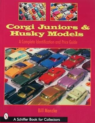 Picture of CORGI JUNIORS & HUSKY MODELS: A COMPLETE IDENTIFICATION AND PRICE GUIDE
