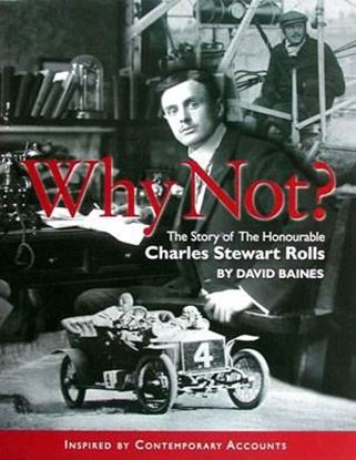 Immagine di WHY NOT? THE STORY OF THE HONOURABLE CHARLES STEWART ROLLS