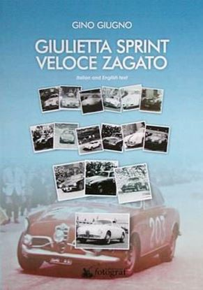 Immagine di GIULIETTA SPRINT VELOCE ZAGATO - COPIA FIRMATA DALL'AUTORE! / SIGNED COPY BY THE AUTHOR!