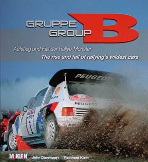 Immagine di GROUP B: THE RISE AND FALL OF RALLYING´S WILDEST CARS