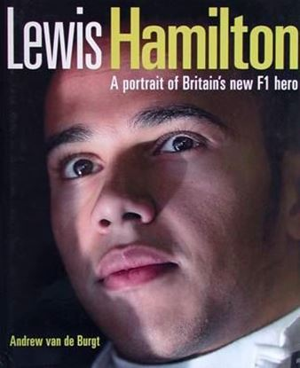 Picture of LEWIS HAMILTON: A PORTRAIT OF BRITAIN's NEW F1 HERO