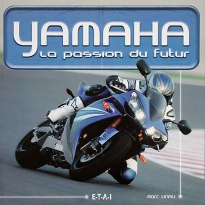 Picture of YAMAHA: LA PASSION DU FUTUR