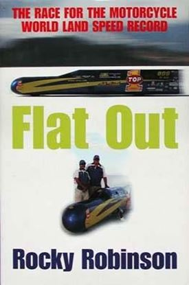 Immagine di FLAT OUT THE RACE FOR THE MOTORCYCLE WORLD LAND SPEED RECORD