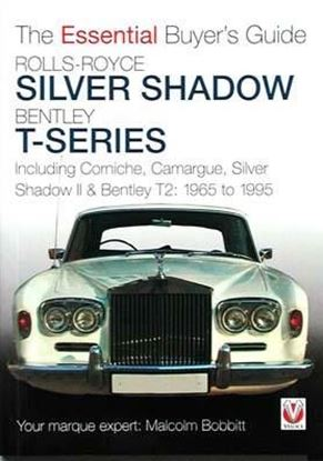 Immagine di ROLLS-ROYCE SILVER SHADOW BENTLEY T-SERIES THE ESSENTIAL BUYER'S GUIDE
