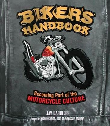 Immagine di BIKER'S HANDBOOK BECOMING PART OF THE MOTORCYCLE CULTURE