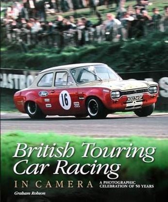 Picture of BRITISH TOURING CAR RACING IN CAMERA: A PHOTOGRAPHIC CELEBRATION OF 50 YEARS