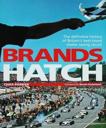 Immagine di BRANDS HATCH The definitive history of Britain's best-loved motor racing circuit