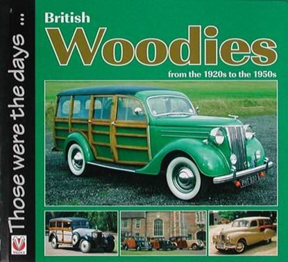 Immagine di BRITISH WOODIES FROM THE 1920S TO THE 1950S THOSE WERE THE DAYS