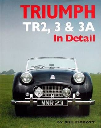 Picture of TRIUMPH TR2, 3 & 3A IN DETAIL. Reprint 2017