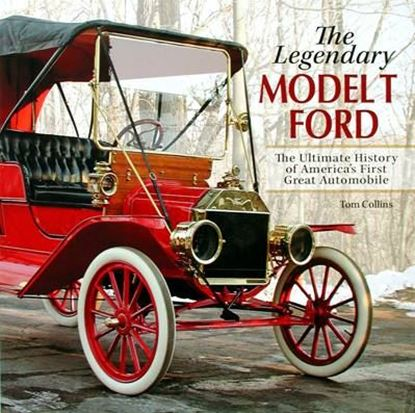 Immagine di THE LEGENDARY MODEL T FORD THE ULTIMATE HISTORY OF AMERICAN FIRST GREAT AUTOMOBILE