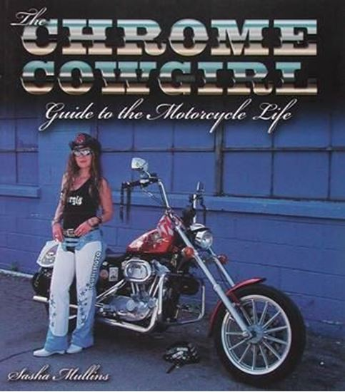 Picture of THE CHROME COWGIRL GUIDE TO THE MOTORCYCLE LIFE