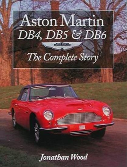 Picture of ASTON MARTIN DB4, DB5 & DB6 THE COMPLETE STORY