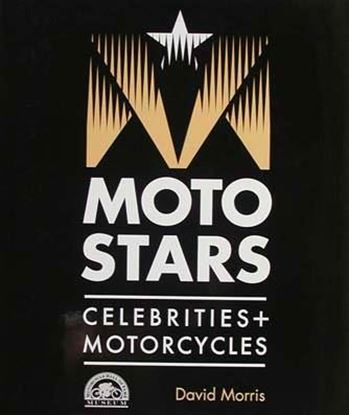 Picture of MOTO STARS CELEBRITIES + MOTORCYCLES