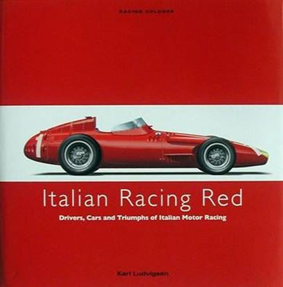Picture of ITALIAN RACING RED: DRIVERS, CARS AND TRIUMPHS OF ITALIAN MOTOR RACING