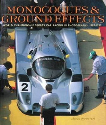 Picture of MONOCOQUES & GROUND EFFECTS: WORLD CHAMPIONSHIP SPORTS CAR RACING IN PHOTOGRAPHS 1982-1992