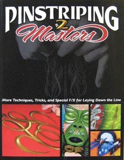 Picture of PINSTRIPING MASTERS II: MORE TECHNIQUES, TRICKS, AND SPECIAL F/X FOR LAYING DOWN THE LINE