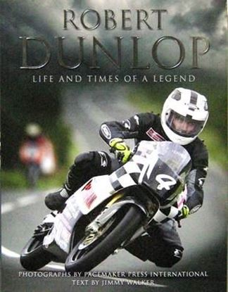 Immagine di ROBERT DUNLOP LIFE AND TIMES OF A LEGEND