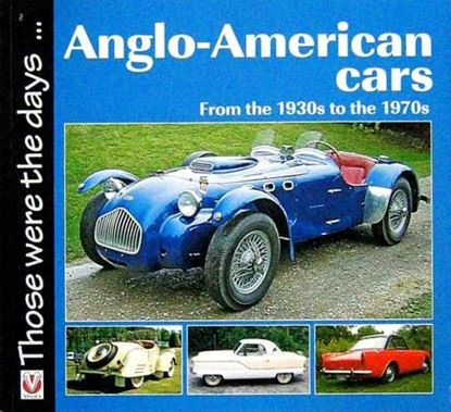 Immagine di ANGLO-AMERICAN CARS FROM THE 1930s TO THE 1970s THOSE WERE THE DAYS