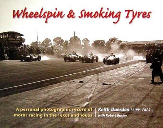 Picture of WHEELSPIN & SMOKING TYRES : A PERSONAL PHOTOGRAPHIC RECORD OF MOTOR RACING IN THE 1950s AND 1960s