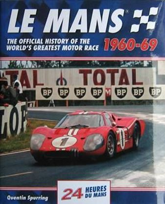 Immagine di LE MANS 1960-69 THE OFFICIAL HISTORY OF THE WORLD'S GRATEST MOTOR RACE