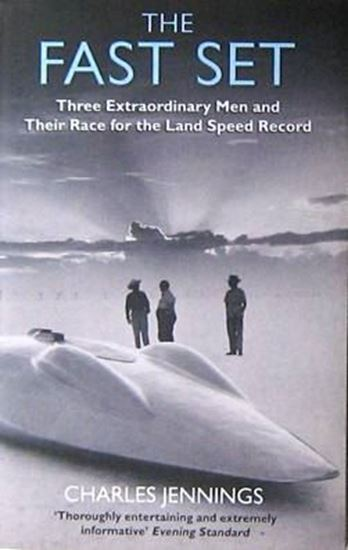 Immagine di THE FAST SET THREE EXTRAORDINARY MEN AND THEIR RACE FOR THE LAND SPEED RECORD