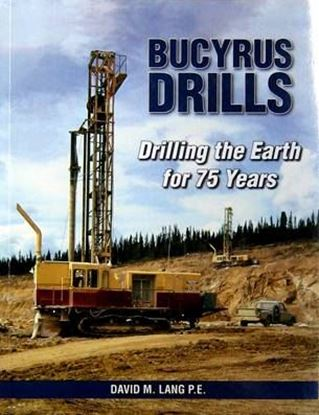 Picture of BUCYRUS DRILLS: DRILLING THE EARTH FOR 75 YEARS