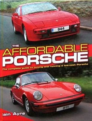Immagine di THE AFFORDABLE PORSCHE THE COMPLETE GUIDE TO BUYING AND RUNNING A LOW-COST PORSCHE