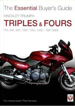 Immagine di HINCKLEY TRIUMPH TRIPLES & FOURS 750, 900, 955, 1000, 1050, 1200 1991/2009 THE ESSENTIAL BUYER'S GUIDE
