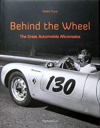 Immagine di BEHIND THE WHEEL THE GREAT AUTOMOBILE AFICIONADOS
