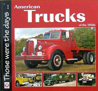 Immagine di AMERICAN TRUCKS OF THE 1950s THOSE WERE THE DAYS