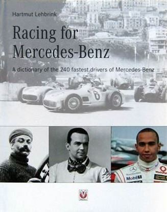 Immagine di RACING FOR MERCEDES-BENZ A DICTIONARY OF THE 240 FASTEST DRIVERS OF THE MARQUE