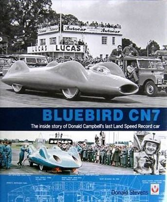 Immagine di BLUEBIRD CN7 THE INSIDE STORY OF DONALD CAMPBELL'S LAST LAND SPEED RECORD CAR