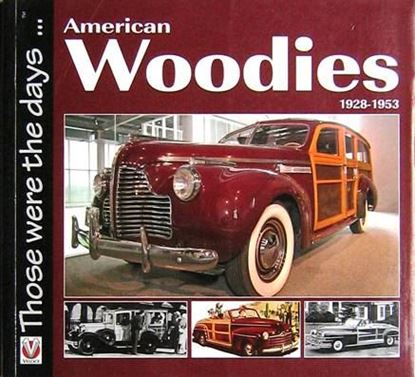 Immagine di AMERICAN WOODIES 1928-1953 THOSE WERE THE DAYS