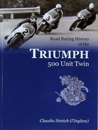 Picture of ROAD AND RACING HISTORY OF THE TRIUMPH 500 UNIT TWIN