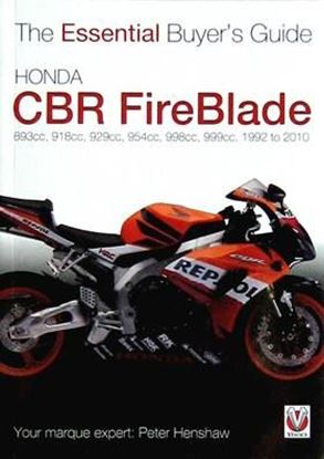 Immagine di HONDA CBR FIREBLADE 893CC, 918CC, 929CC, 954CC, 998CC, 999CC. 1992-2010 THE ESSENTIAL BUYER'S GUIDE