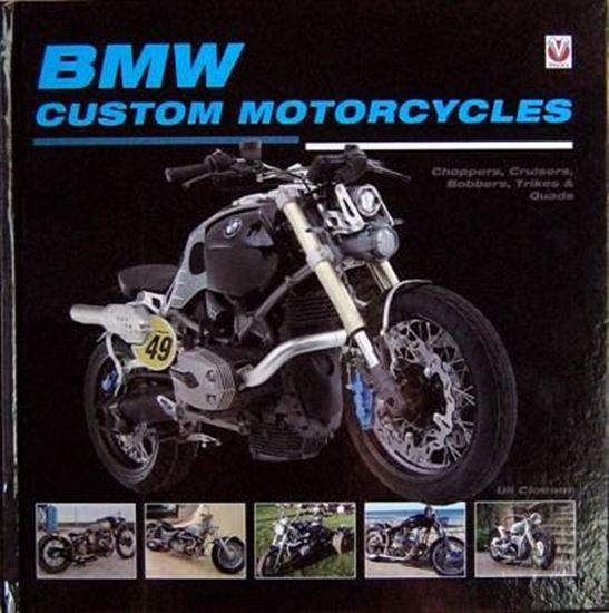 Picture of BMW CUSTOM MOTORCYCLES: CHOPPERS, CRUISERS, BOBBERS, TRIKES & QUADS